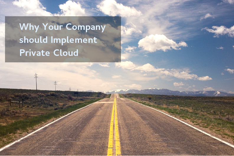 The Benefits of Private Cloud and Why Your Company should Implement One